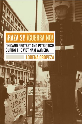 Raza Si! Guerra No!: Chicano Protest and Patriotism During the Viet Nam War Era 9780520241954
