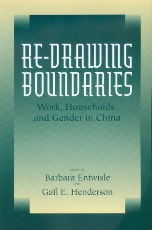 Re-Drawing Boundaries: Work, Households, and Gender in China 9780520220911