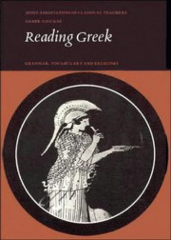 Reading Greek: Grammar, Vocabulary and Exercises 9780521219778