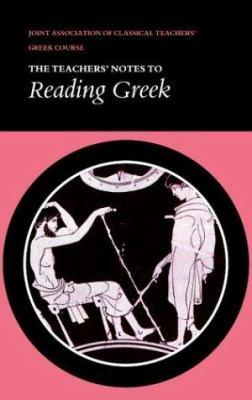 Reading Greek: Teacher's Notes 9780521318723