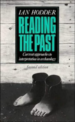 Reading the Past: Current Approaches to Interpretation in Archaeology 9780521409575