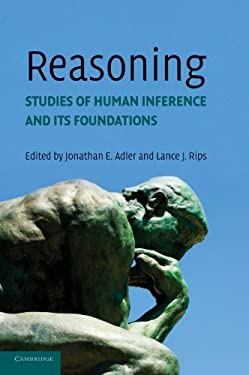 Reasoning: Studies of Human Inference and Its Foundations 9780521848152