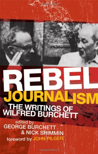 Rebel Journalism: The Writings of Wilfred Burchett 9780521718264
