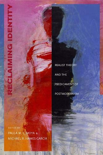 Reclaiming Identity: Realist Theory and the Predicament of Postmodernism 9780520223493