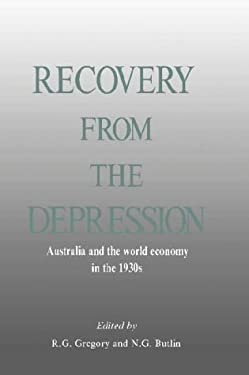 Recovery from the Depression: Australia and the World Economy in the 1930s 9780521362450