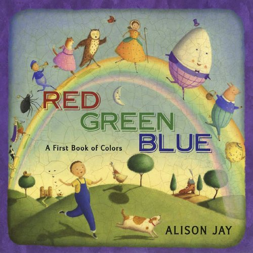 Red, Green, Blue: A First Book of Colors 9780525423034