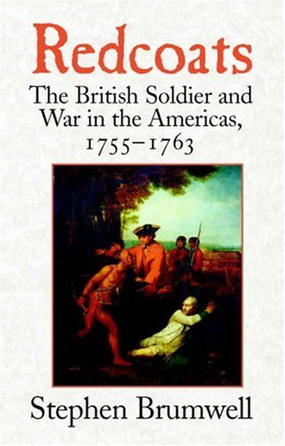 Redcoats: The British Soldier and War in the Americas, 1755-1763 9780521675383