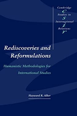 Rediscoveries and Reformulations: Humanistic Methodologies for International Studies 9780521461306