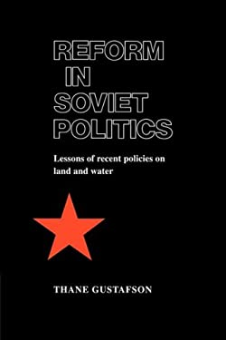 Reform in Soviet Politics: The Lessons of Recent Policies on Land and Water 9780521101875