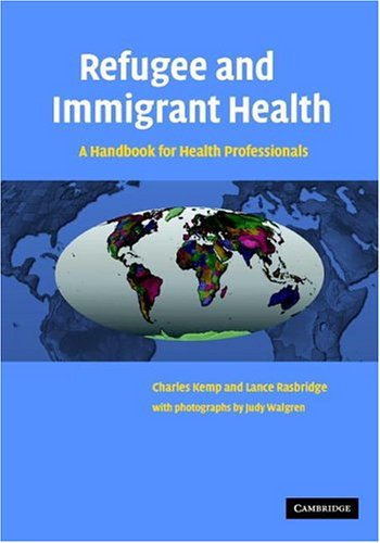 Refugee and Immigrant Health: A Handbook for Health Professionals 9780521535601