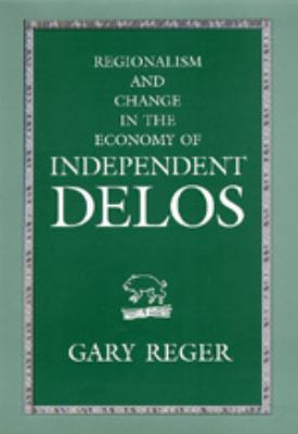 Regionalism and Change in the Economy of Independent Delos