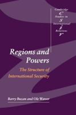 Regions and Powers: The Structure of International Security