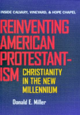Reinventing American Protestantism: Christianity in the New Millennium 9780520209381
