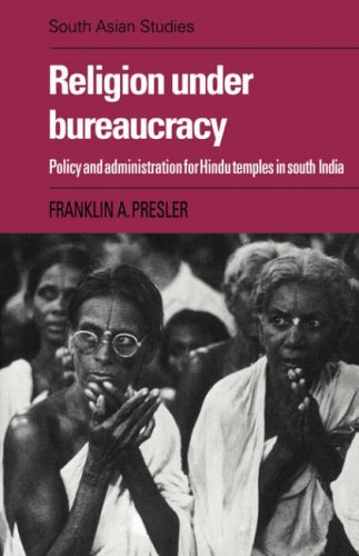 Religion Under Bureaucracy: Policy and Administration for Hindu Temples in South India 9780521053679