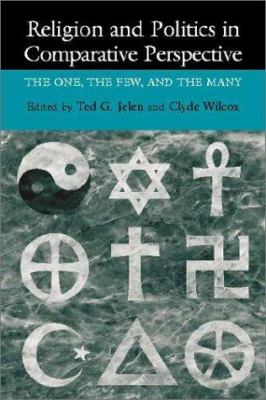 Religion and Politics in Comparative Perspective: The One, the Few, and the Many 9780521659710