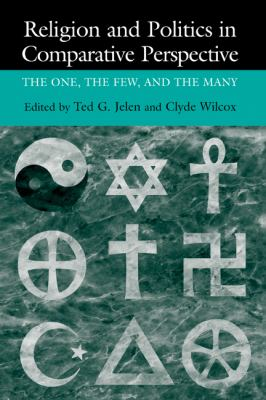 Religion and Politics in Comparative Perspective: The One, the Few, and the Many 9780521650311