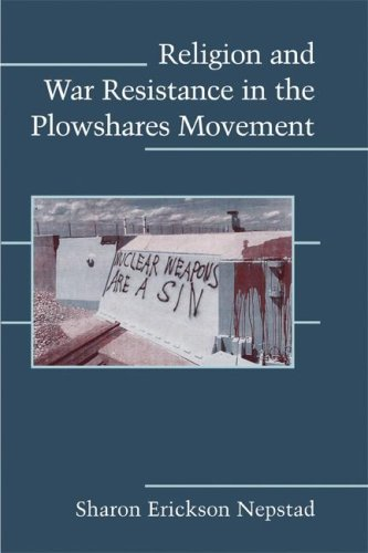 Religion and War Resistance in the Plowshares Movement 9780521717670