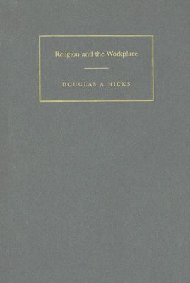 Religion and the Workplace: Pluralism, Spirituality, Leadership 9780521822404