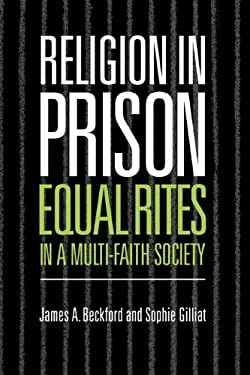 Religion in Prison: Equal Rites' in a Multi-Faith Society 9780521622462