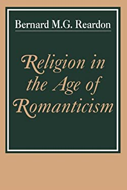 Religion in the Age of Romanticism: Studies in Early Nineteenth Century Thought 9780521317450
