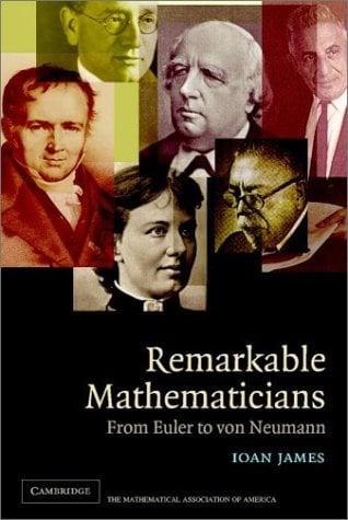 Remarkable Mathematicians: From Euler to Von Neumann 9780521520942