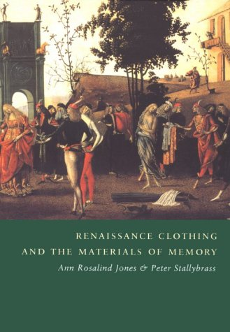 Renaissance Clothing and the Materials of Memory 9780521786638