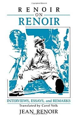 Renoir on Renoir: Interviews, Essays, and Remarks 9780521385930