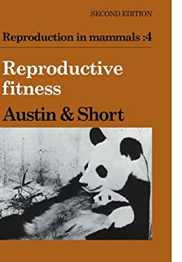 Reproduction in Mammals: Volume 4, Reproductive Fitness 9780521319843