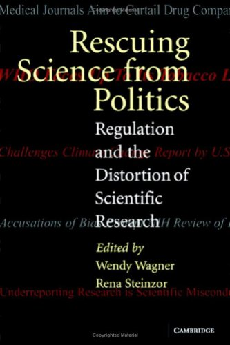 Rescuing Science from Politics: Regulation and the Distortion of Scientific Research 9780521855204