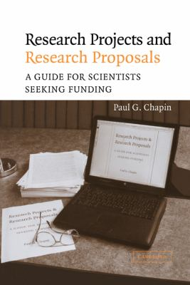 Research Projects and Research Proposals: A Guide for Scientists Seeking Funding 9780521830157