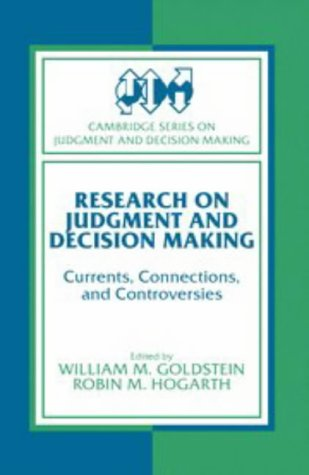 Research on Judgment and Decision Making: Currents, Connections, and Controversies 9780521483346