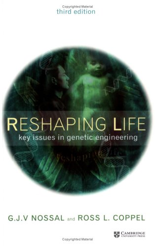 Reshaping Life: Key Issues in Genetic Engineering 9780521524230