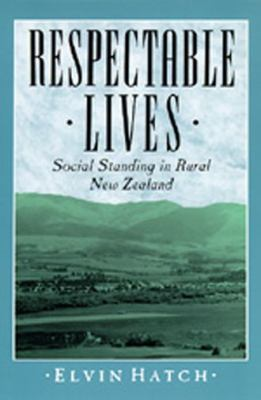 Respectable Lives: Social Standing in Rural New Zealand 9780520074729