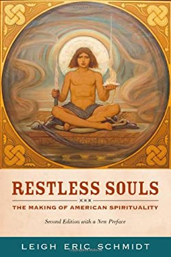 Restless Souls: The Making of American Spirituality, Second Edition with a New Preface 9780520273672
