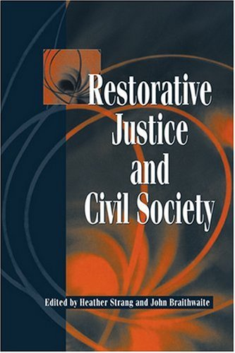 Restorative Justice and Civil Society 9780521000536