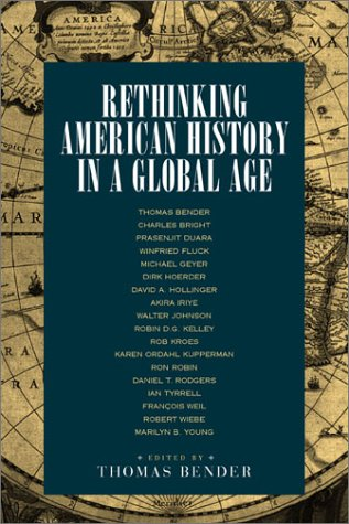 Rethinking American History in a Global Age 9780520230583