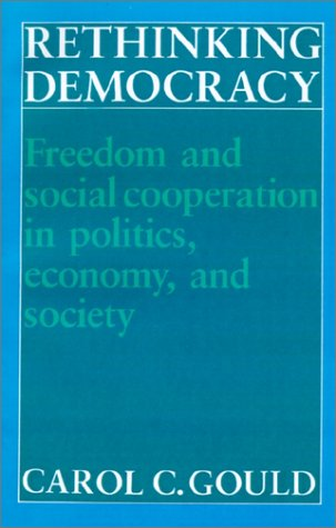 Rethinking Democracy: Freedom and Social Cooperation in Politics, Economy, and Society 9780521386296