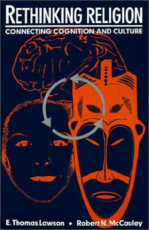 Rethinking Religion: Connecting Cognition and Culture 9780521438063