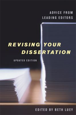 Revising Your Dissertation: Advice from Leading Editors 9780520254015