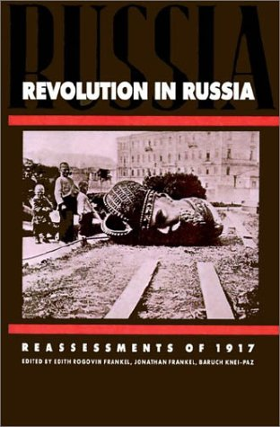 Revolution in Russia: Reassessments of 1917