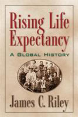 Rising Life Expectancy: A Global History 9780521002813