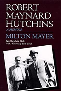 Robert Maynard Hutchins: A Memoir 9780520070912