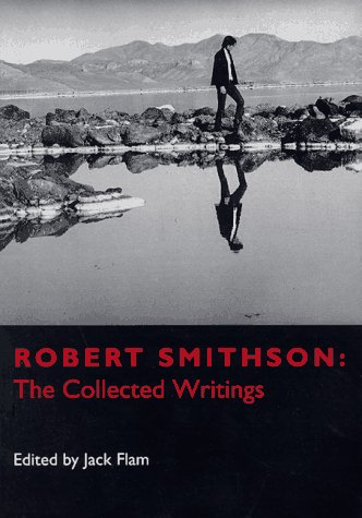 Robert Smithson: The Collected Writings 9780520203853