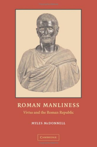 Roman Manliness: Virtus and the Roman Republic 9780521827881