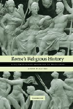 Rome's Religious History: Livy, Tacitus and Ammianus on Their Gods 9780521834827