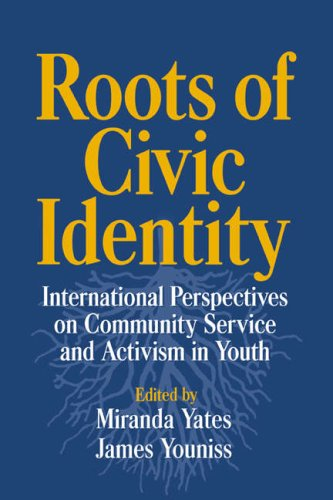 Roots of Civic Identity: International Perspectives on Community Service and Activism in Youth 9780521028400