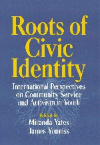 Roots of Civic Identity: International Perspectives on Community Service and Activism in Youth 9780521622837