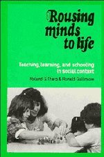 Rousing Minds to Life: Teaching, Learning, and Schooling in Social Context 9780521362344