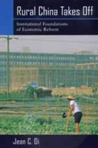 Rural China Takes Off: Institutional Foundations of Economic Reform 9780520217270