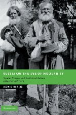 Russia on the Eve of Modernity: Popular Religion and Traditional Culture Under the Last Tsars 9780521881777